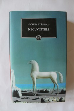 Nichita Stanescu - Necuvintele (editie hardcover)
