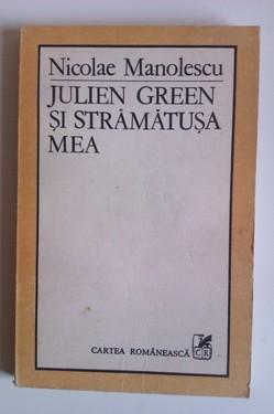 Nicolae Manolescu - Julien Green si stramatusa mea. Teme 5 (cu autograf)