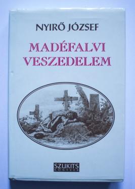 Nyiro Jozsef - Madefalvi veszedelem (editie hardcover)