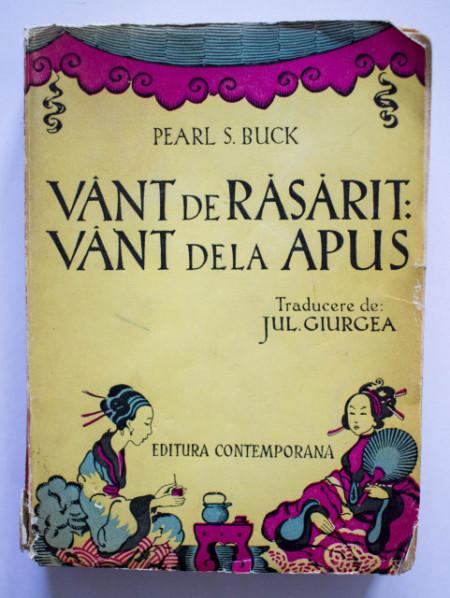 Pearl S. Buck - Vant de rasarit, vant dela apus (editie interbelica)