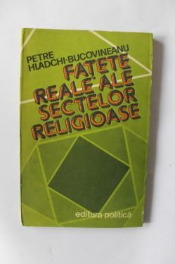 Petre Hladchi-Bucovineanu - Fatete reale ale sectelor religioase