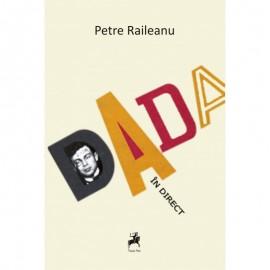 Petre Raileanu - DADA in direct
