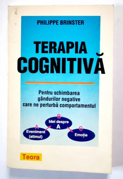 Philippe Brinster - Terapia cognitiva pentru schimbarea gandurilor negative care ne perturba comportamentul