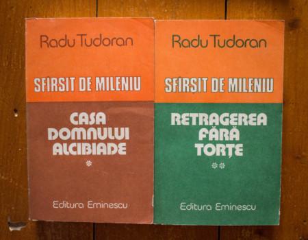 Radu Tudoran - Sfarsit de mileniu (Casa Domnului Alcibiade. Retragerea fara torte) (2 vol.)