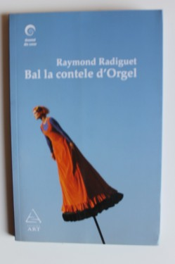 Raymond Radiguet - Bal la contele d`Orgel