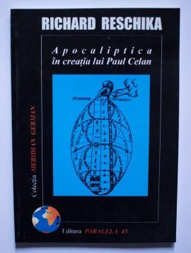Richard Reschika - Apocaliptica in creatia lui Paul Celan
