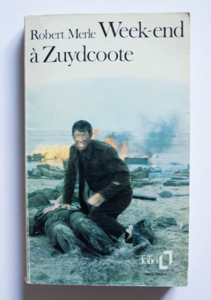 Robert Merle - Week-end a Zuydcoote