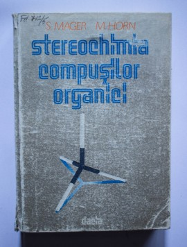 Poze S. Mager, M. Horn - Stereochimia compusilor organici (editie hardcover)