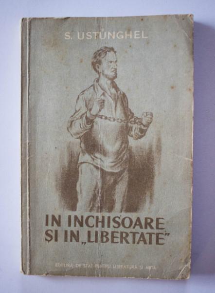 "S. Ustunghel - Inchisoare si in ""libertate"". Insemnarile unui comunist turc"