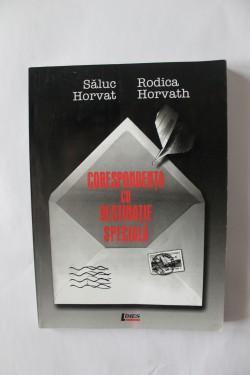 Saluc Horvat, Rodica Horvath - Corespondenta cu destinatie speciala