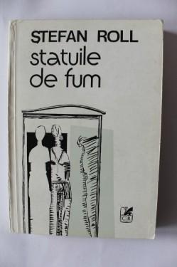 Stefan Roll - Statuile de fum
