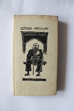 Szadek Hedajat - Hadzsi aga (editie hardcover)