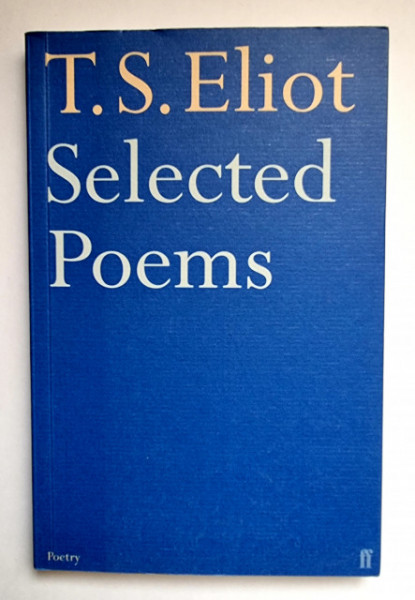 T. S. Eliot - Selected Poems