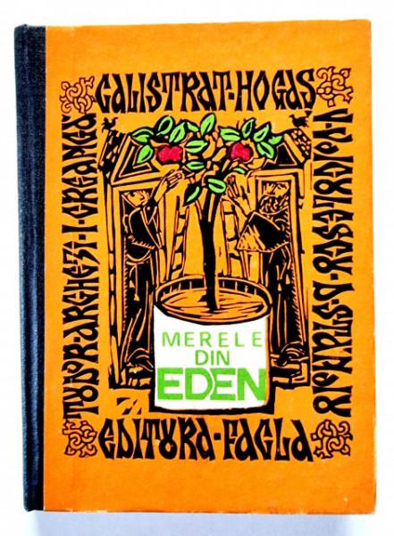 Tudor Arghezi, Ion Creanga, Calistrat Hogas, Vasile Voiculescu, Damian Stanoiu - Merele din Eden sau dragoste si smerenie (editie hardcover)