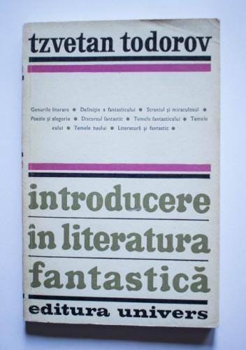 Tzvetan Todorov - Introducere in literatura fantastica