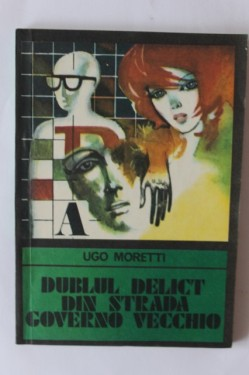 Ugo Moretti - Dublul delict din strada Governo Vecchio