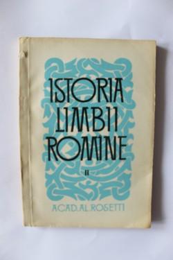 Acad. Al. Rosetti - Istoria limbii romane (vol. II)