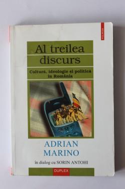 Adrian Marino in dialog cu Sorin Antohi - Al treilea discurs: cultura, ideologie si politica in Romania
