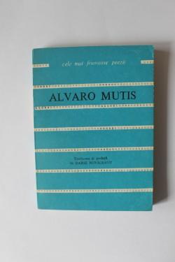 Alvaro Mutis - Poemele lui Maqroll El Gaviero. Cele mai frumoase poezii