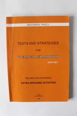 Ana-Maria Pascu - Tests and strategies for the lingua examination with key. Revised and expanded extra speaking activities