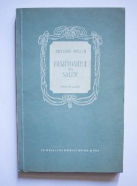 Arthur Miller - Vrajitoarele din Salem (piesa in 4 acte)