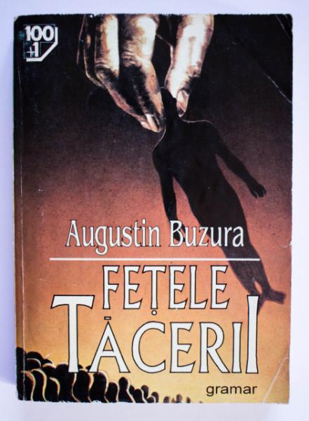 Augustin Buzura - Fetele tacerii