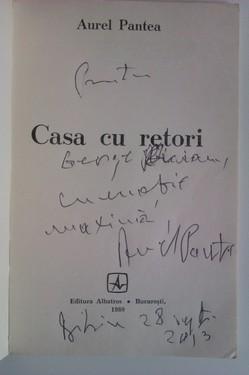 Aurel Pantea - Casa cu retori (debut, cu autograf)