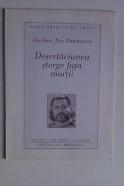 Aurelia Titu Dumitrescu - Desertaciunea sterge fata mortii (cu autograf)