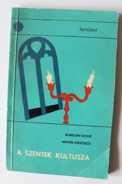 Aurelian Tache, Anton Costescu - A szentek kultusza