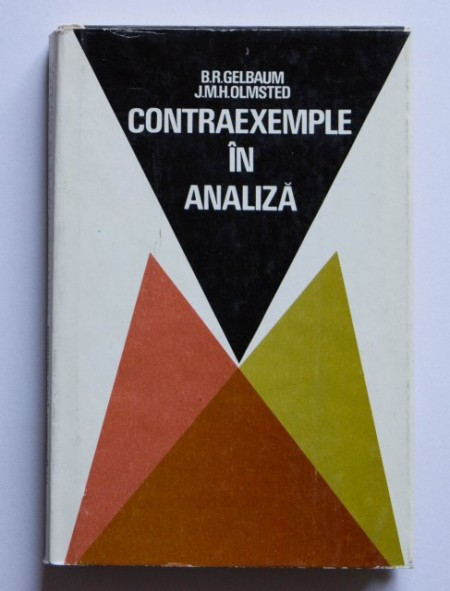 B.R. Gelbaum, J.M.H. Olmsted - Contraexemple in analiza (editie hardcover)