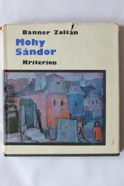 Banner Zoltan - Mohy Sandor (editie hardcover, in limba maghiara)