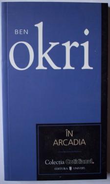 Ben Okri - In Arcadia