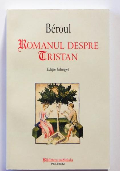 Beroul - Romanul despre Tristan (editie bilingva, romano-latina)