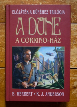 Brian Herbert, Kevin J. Anderson - A Dune. A Corrino-haz (editie hardcover)