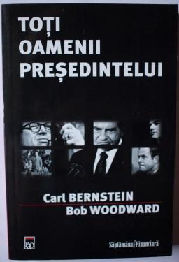 Carl Bernstein, Bob Woodward - Toti oamenii presedintelui