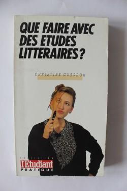 Christine Guesdon - Que faire aves des etudes litteraires?