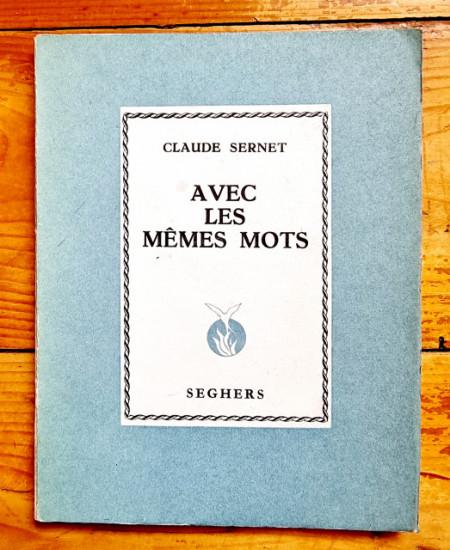 Claude Sernet - Avec les memes mots