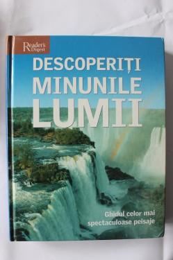 Colectiv autori - Descoperiti minunile lumii. Ghidul celor mai spectaculoase peisaje (format mare, editie hardcover)
