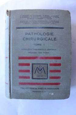 Colectiv autori - Pathologie chirurgicale (editie hardcover, in limba franceza, vol. I)