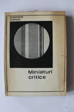 Constantin Cublesan - Miniaturi critice (cu autograf)