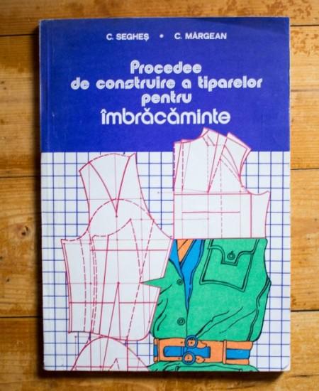 Constantin Seghes, Costea Margean - Procedee de construire a tiparelor pentru imbracaminte