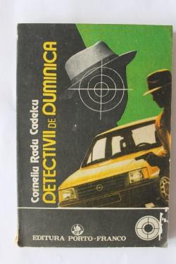 Corneliu Radu Cadelcu - Detectivii de duminica