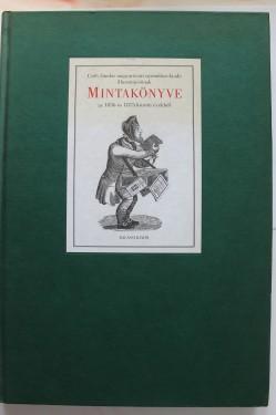 Czeh Sandor magyarovari nyomdasz-kiado illusztracioinak. Mintakonyve az 1836 es 1875 kozotti evekbol (editie in limba maghiara, hardcover)
