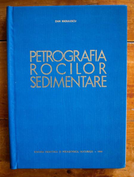 Dan Radulescu - Petrografia rocilor sedimentare (editie hardcover)