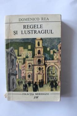 Domenico Rea - Regele si lustragiul