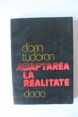 Dorin Tudoran - Adaptarea la realitate