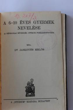Dr. Jankovits Miklos - A 6-10 eves gyermek nevelese (editie hardcover, frumos relegata)