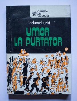 Eduard Jurist - Umor la purtator