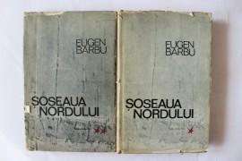 Eugen Barbu - Soseaua Nordului (2 vol., editie hardcover)
