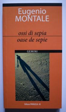 Eugenio Montale - Oase de sepie / Ossi di sepia (editie bilingva, romano-italiana)